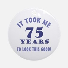 Hilarious 75th Birthday Gag Gifts Ornament (Round)