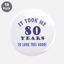 "Hilarious 80th Birthday Gag Gifts 3.5"" Button (10"
