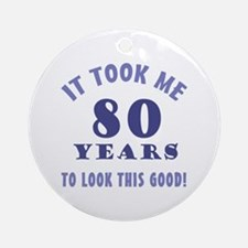 Hilarious 80th Birthday Gag Gifts Ornament (Round)
