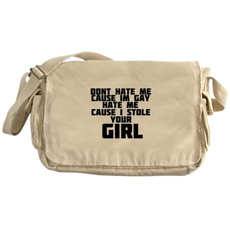 Don't hate me cause I'm gay Messenger Bag
