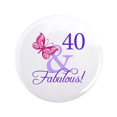 "40 And Fabulous 3.5"" Button"