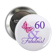 """60 And Fabulous 2.25"""" Button"""