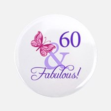 "60 And Fabulous 3.5"" Button"