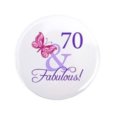 "70 And Fabulous 3.5"" Button"