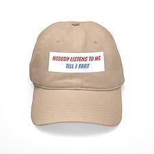 Nobody listens to me till I f Baseball Cap