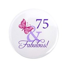 "75 And Fabulous 3.5"" Button"