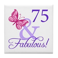 75 And Fabulous Tile Coaster