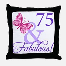 75 And Fabulous Throw Pillow