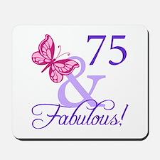 75 And Fabulous Mousepad