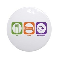 Eat Sleep Meteorology Ornament (Round)