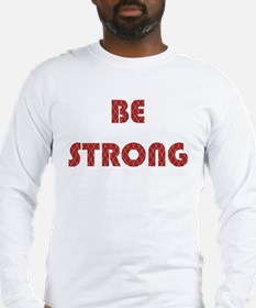 Be Strong Red Long Sleeve T-Shirt