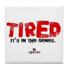 Tired Genes Tile Coaster