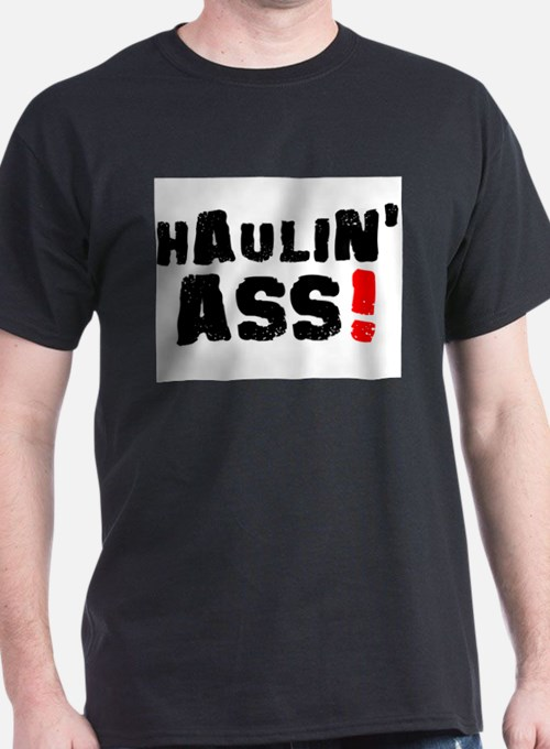 HAULIN ASS! T-Shirt