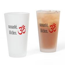 Namaste, bitches Drinking Glass
