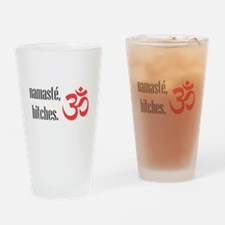 Namaste, bitches Drinking Glass