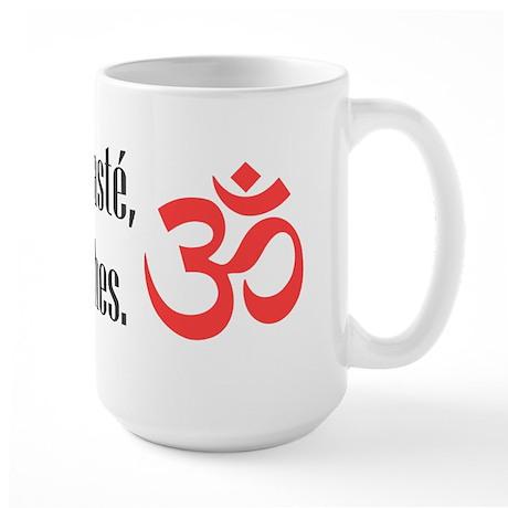 Namaste, bitches Large Mug