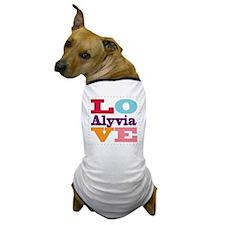 I Love Alyvia Dog T-Shirt