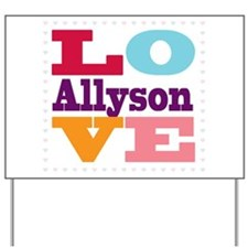I Love Allyson Yard Sign