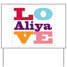 I Love Aliya Yard Sign