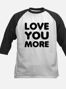 Love You More Tee