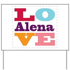 I Love Alena Yard Sign