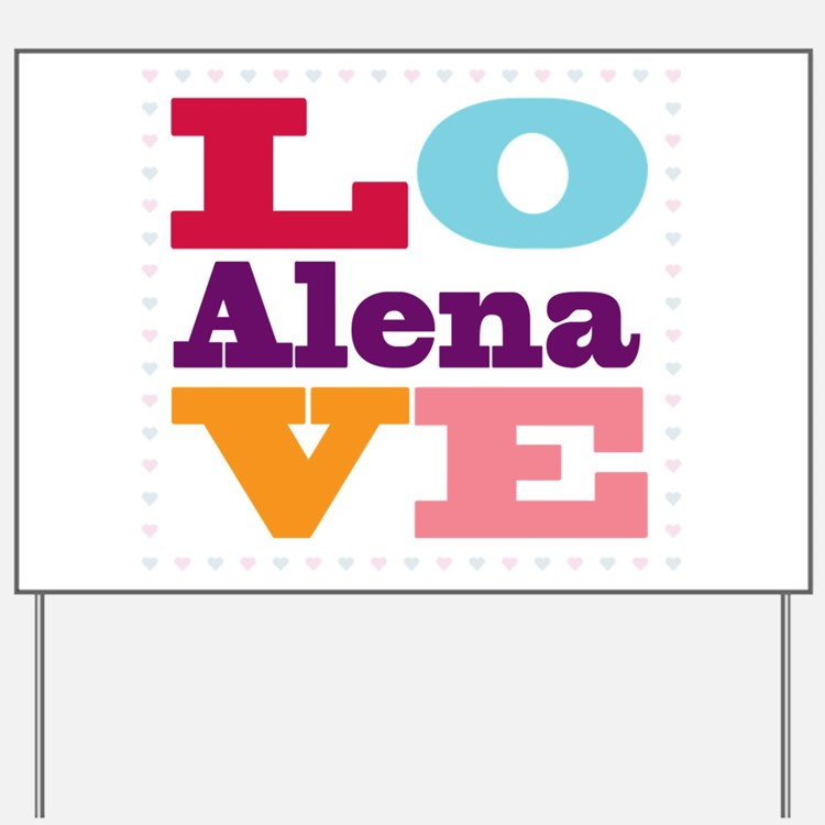 I Love Alena Yard Sign