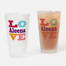 I Love Aleena Drinking Glass