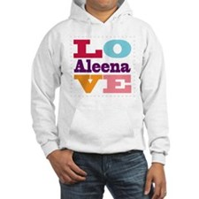 I Love Aleena Hoodie Sweatshirt