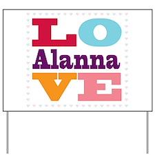 I Love Alanna Yard Sign