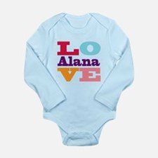 I Love Alana Long Sleeve Infant Bodysuit