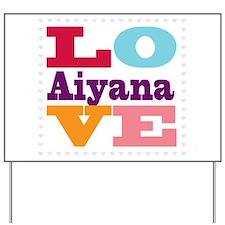 I Love Aiyana Yard Sign