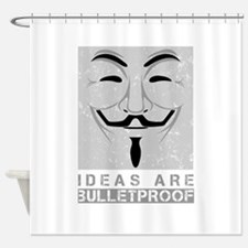Ideas are bulletproof Shower Curtain