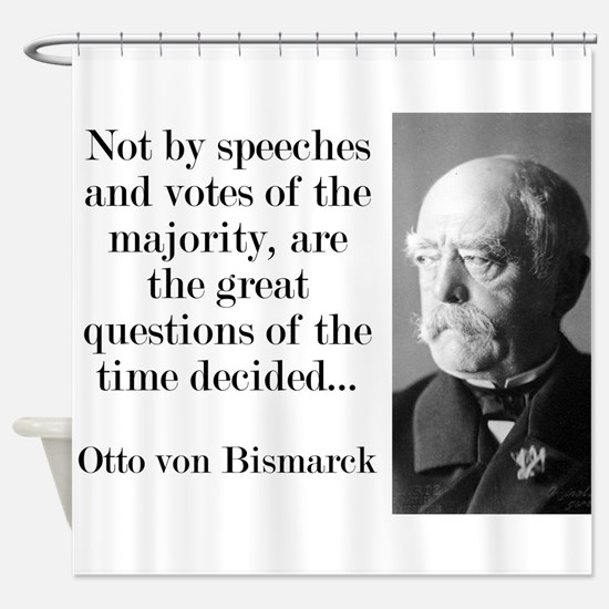 Not By Speeches And Votes - Bismarck Shower Curtai