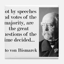 Not By Speeches And Votes - Bismarck Tile Coaster