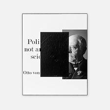 Politics Is Not An Exact Science - Bismarck Pictur