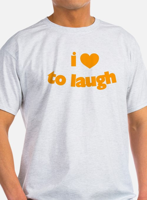 I Love To Laugh T-Shirt