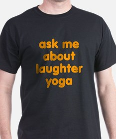 Ask me about Laughter Yoga T-Shirt
