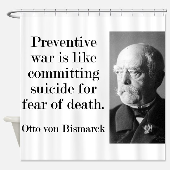 Preventative War - Bismarck Shower Curtain