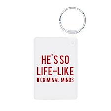 He's so life-like Keychains