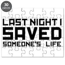Last Night I Saved Someone's Life Puzzle