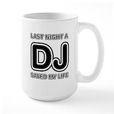 Last Night A DJ Saved My Life Mug