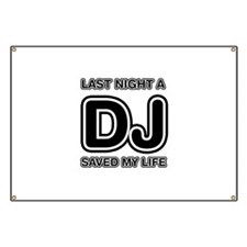 Last Night A DJ Saved My Life Banner