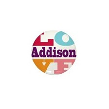 I Love Addison Mini Button