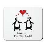 Love For Birds Penguins Mousepad