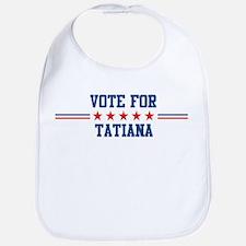 Vote for TATIANA Bib