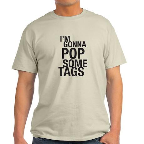 pop some tags Light T-Shirt