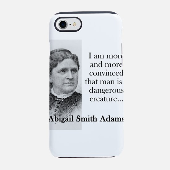 I Am More And More Convinced - Abigail Adams iPhon