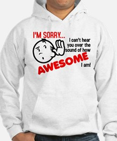 The Sound of How Awesome I Am Funny T-Shirt Hoodie
