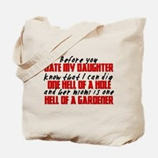Dig the Hole - Daughter Dating Tote Bag