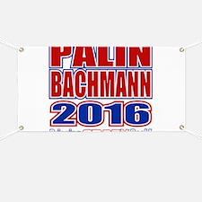 Bachmann Palin President 2016 Crazy Back Banner